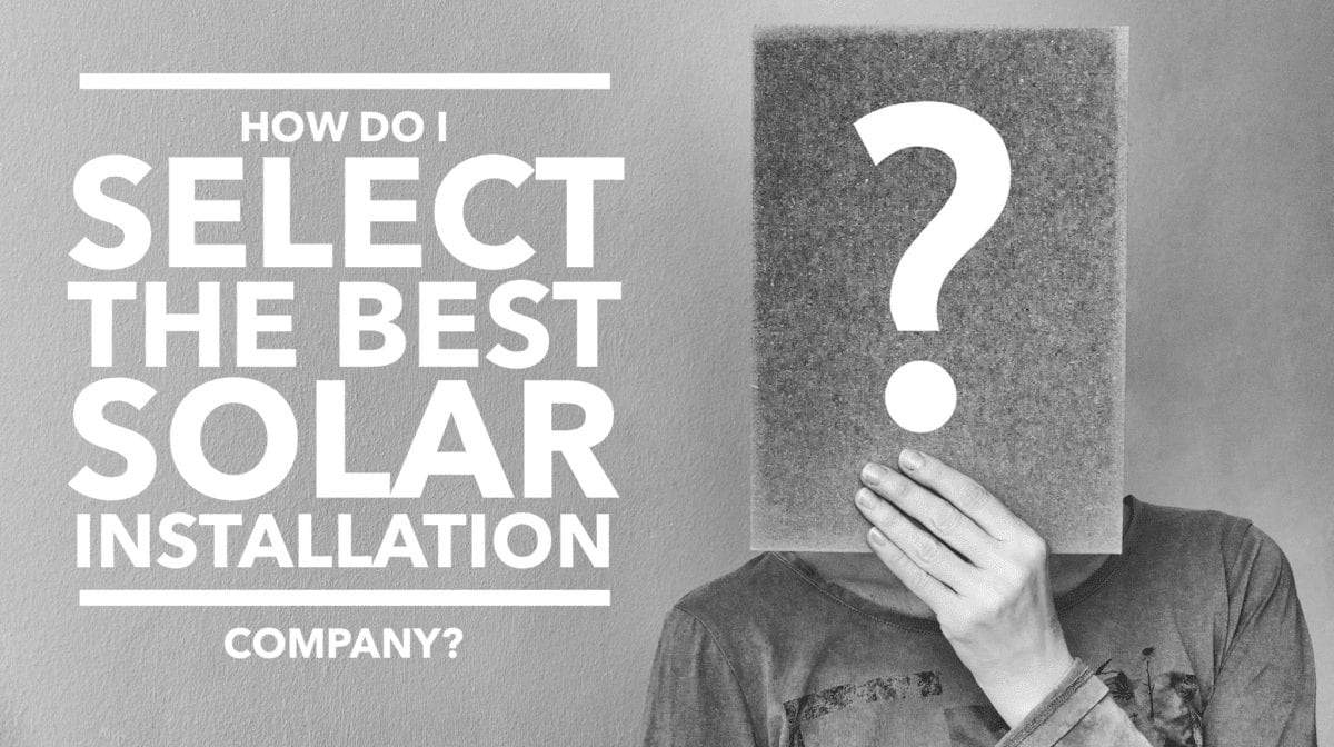 How Do I Select The Best Solar Installation Company?